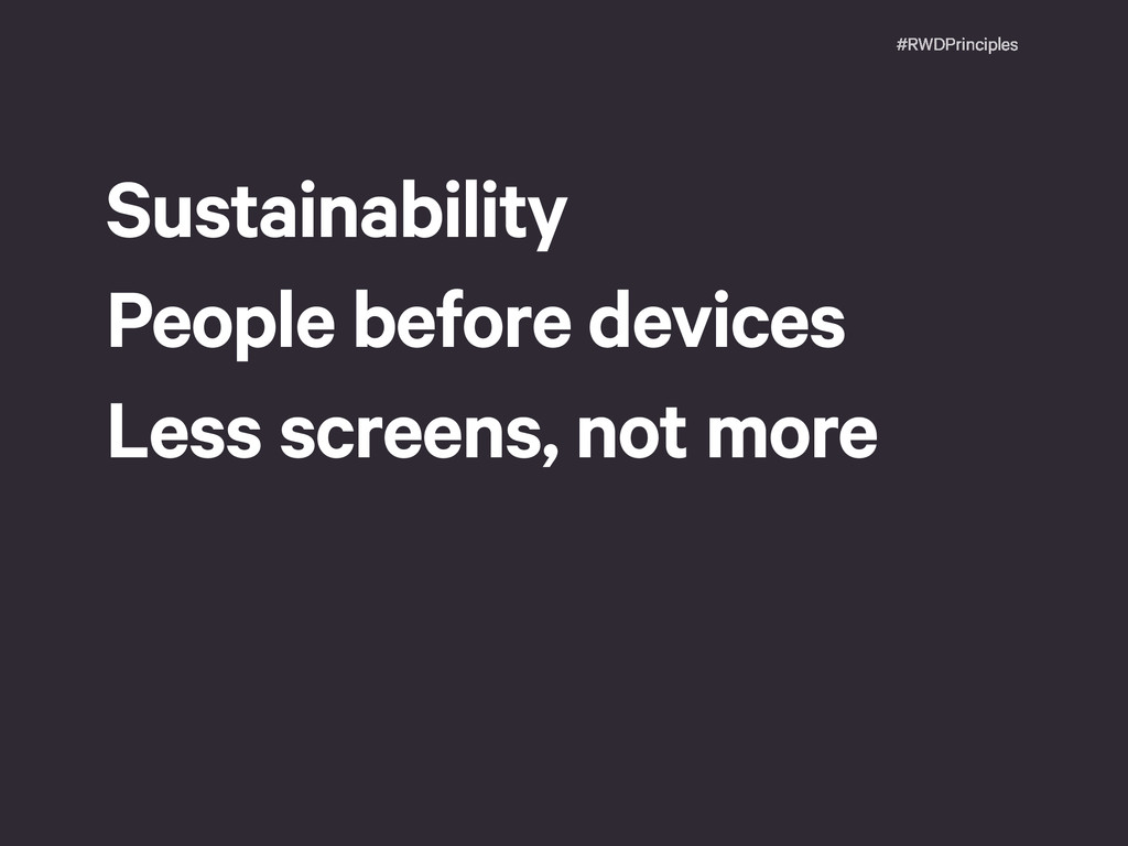 #RWDPrinciples Sustainability People before dev...