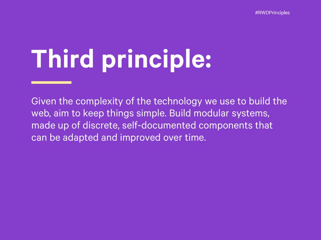#RWDPrinciples Third principle: Given the compl...