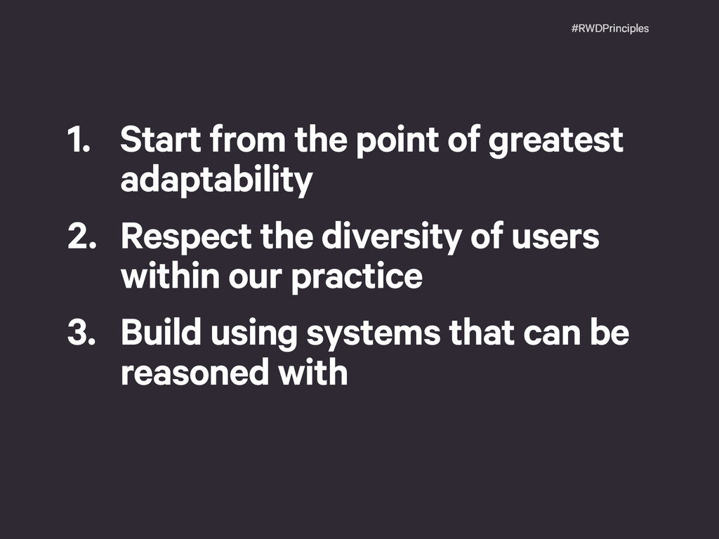 #RWDPrinciples 1. Start from the point of great...