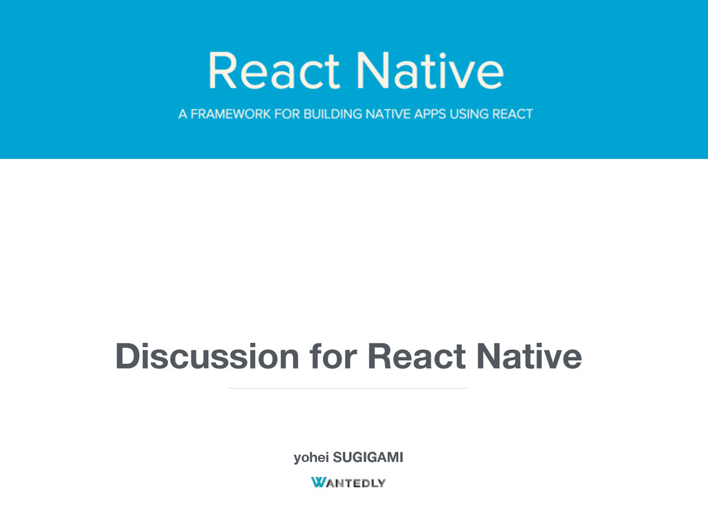 Discussion for React Native yohei SUGIGAMI