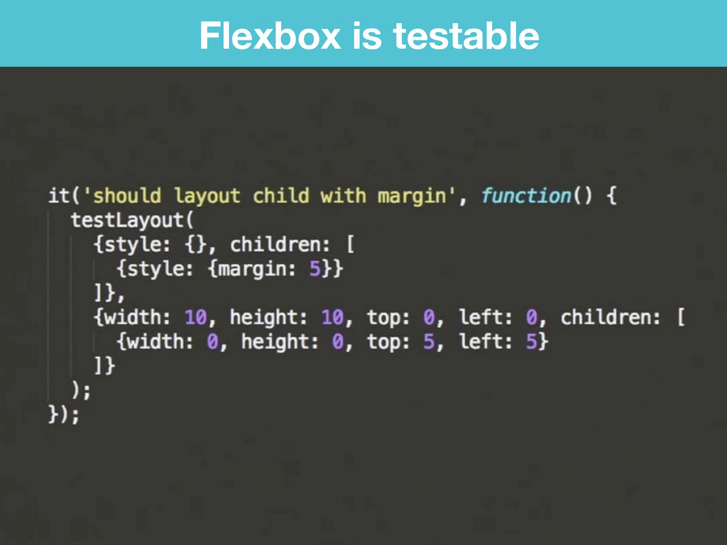 Flexbox is testable