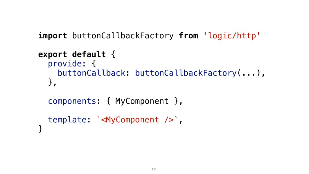 import buttonCallbackFactory from 'logic/http' ...
