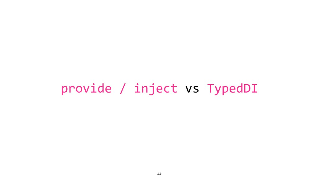 provide / inject vs TypedDI !44