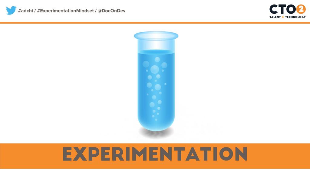 #adchi / #ExperimentationMindset / @DocOnDev ex...