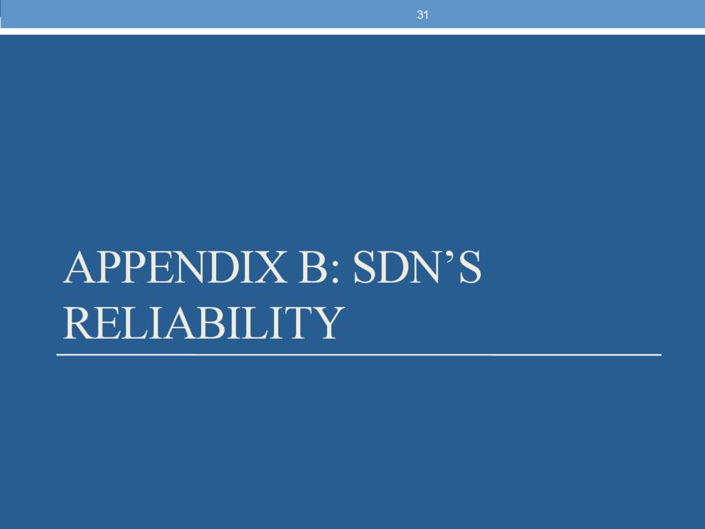 APPENDIX B: SDN'S RELIABILITY 31