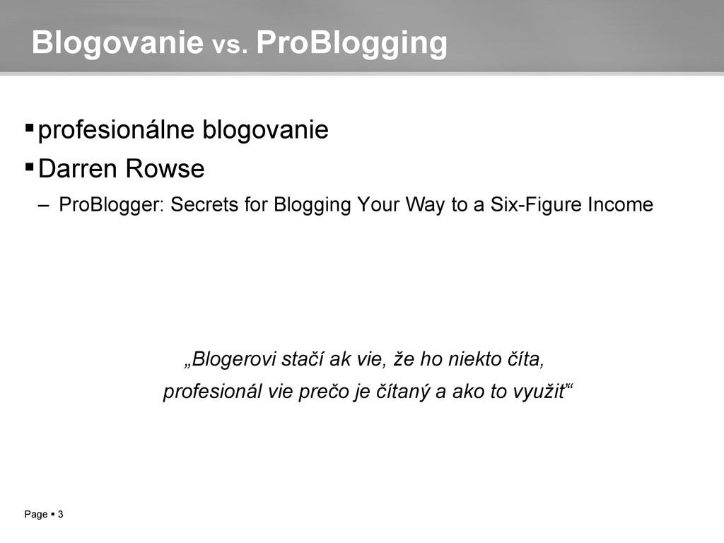 Page  3 Blogovanie vs. ProBlogging profesioná...