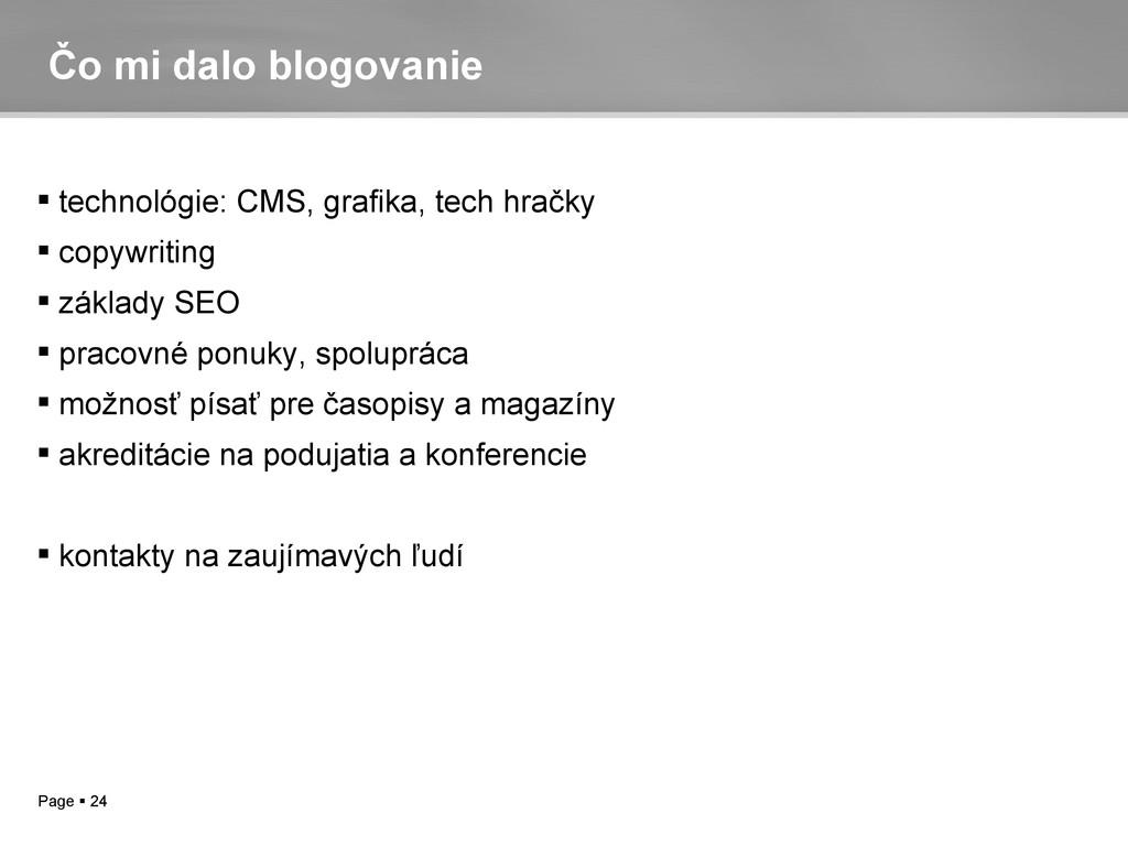 Page  24 Čo mi dalo blogovanie  technológie: ...