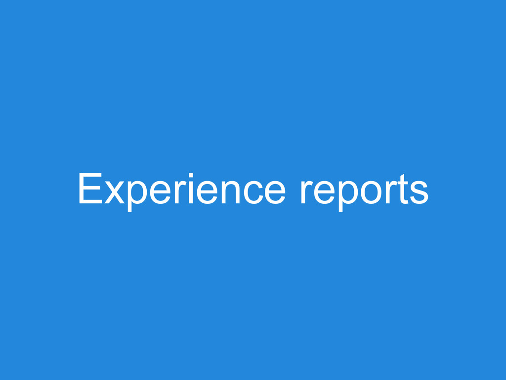 Experience reports