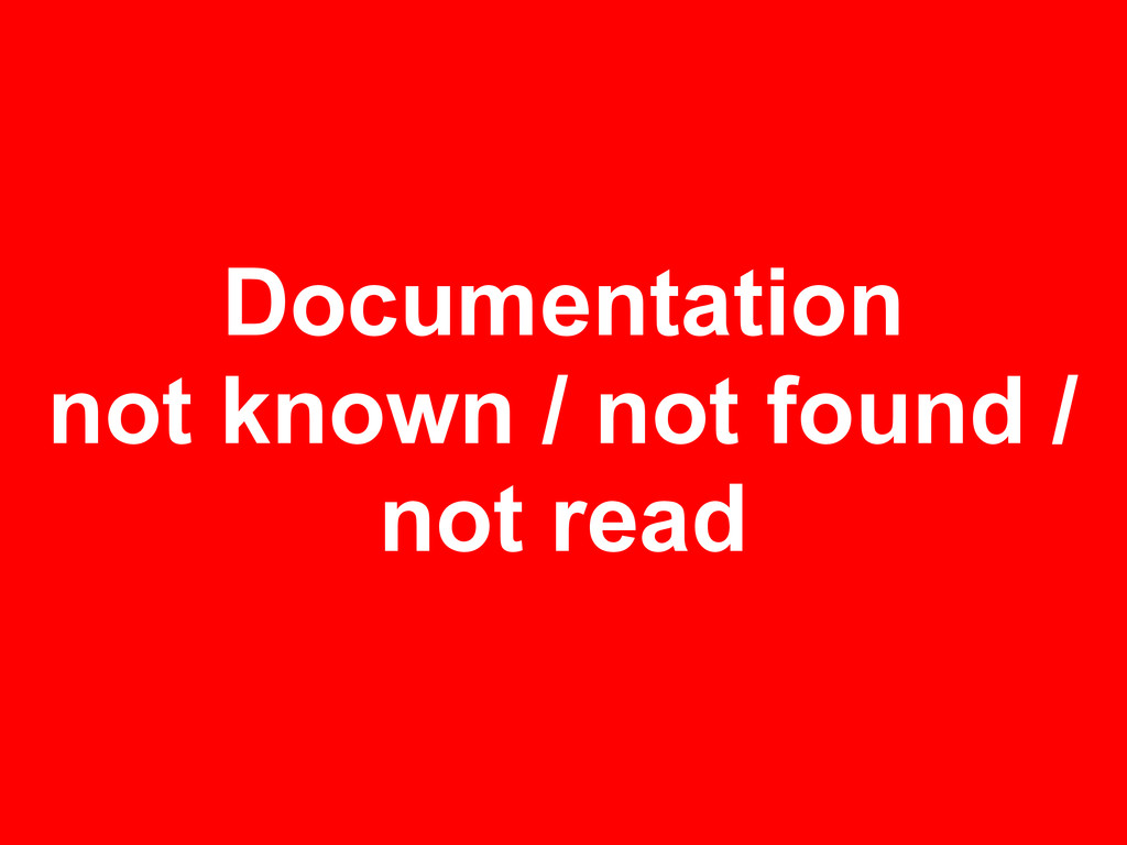 Documentation not known / not found / not read
