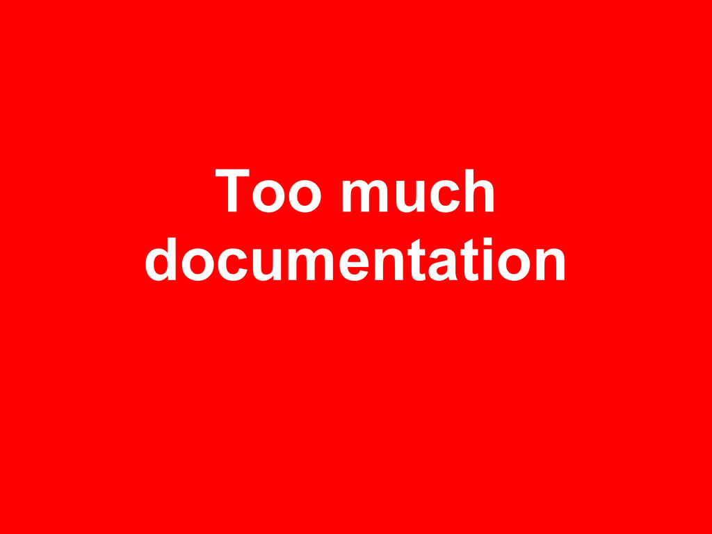 Too much documentation