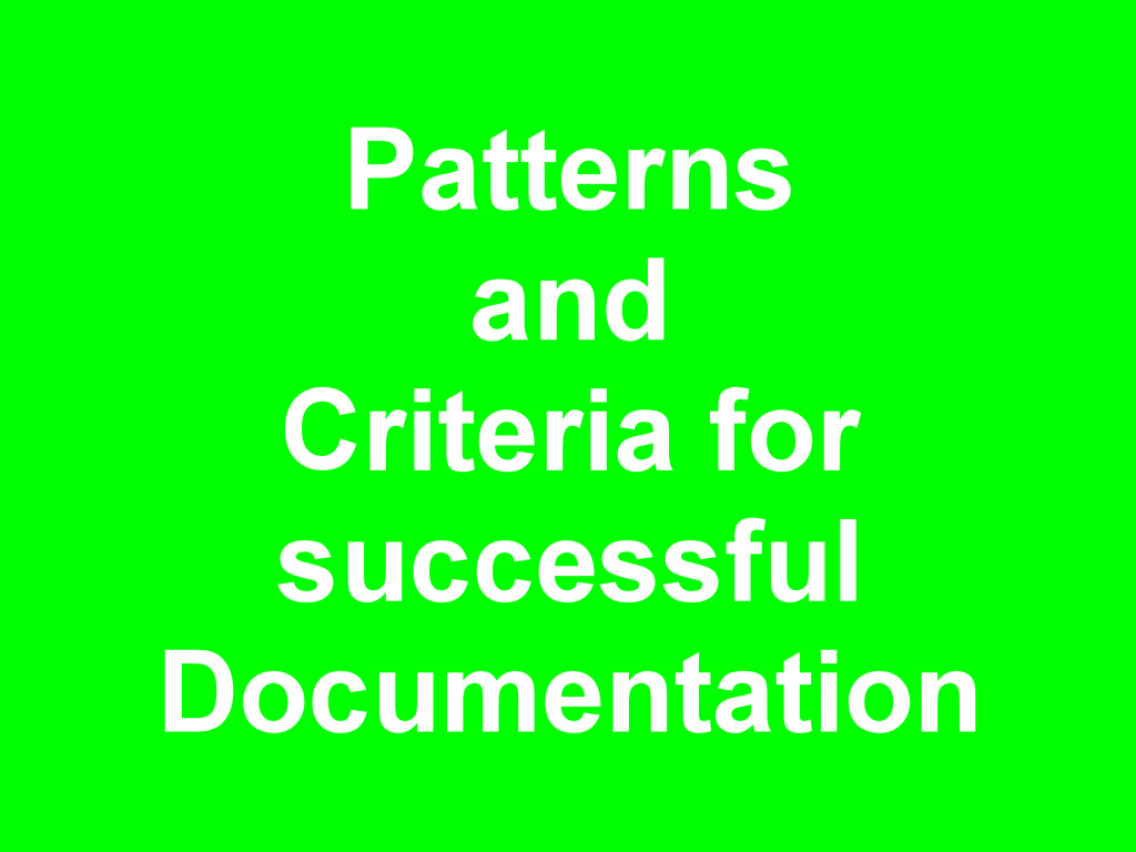 Patterns and Criteria for successful Documentat...