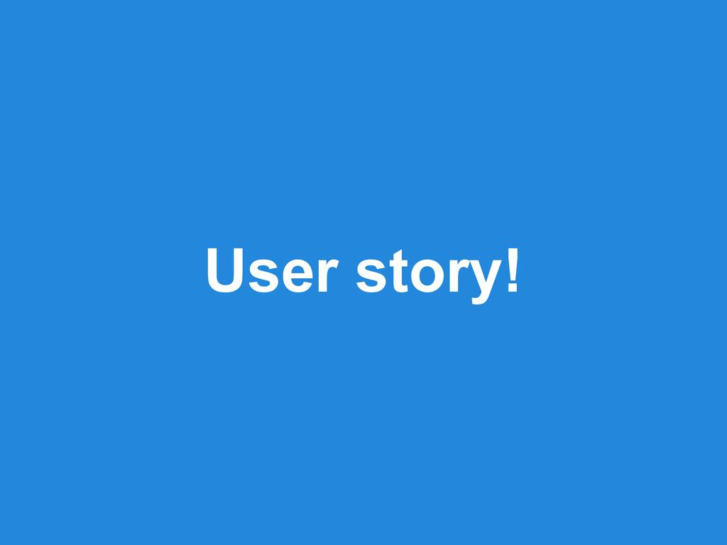 User story!