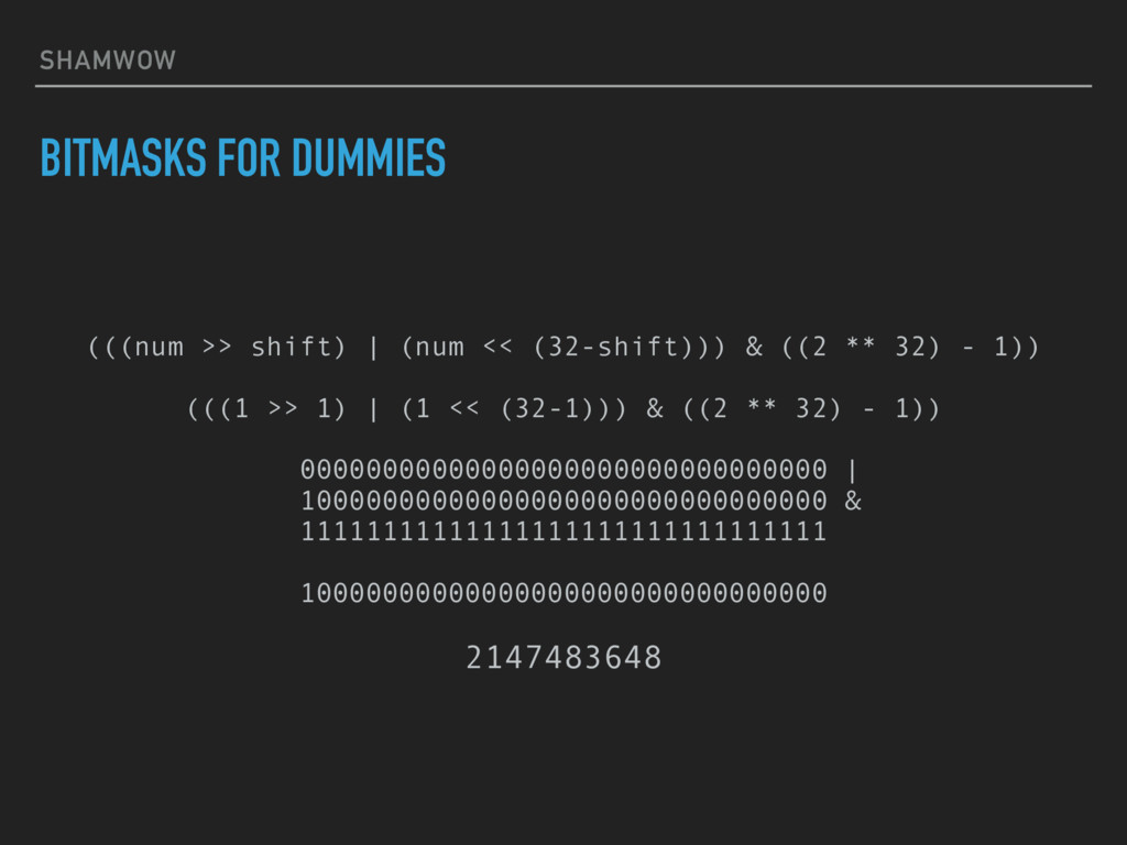 SHAMWOW BITMASKS FOR DUMMIES (((num >> shift) |...