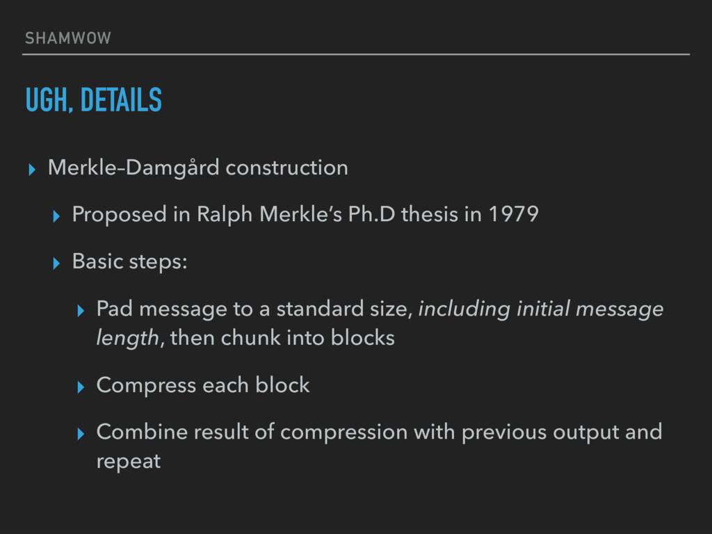 SHAMWOW UGH, DETAILS ▸ Merkle–Damgård construct...