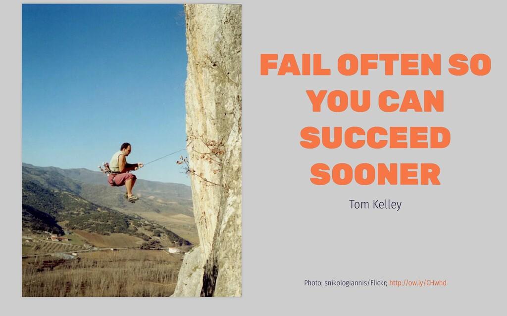 FAIL OFTEN SO FAIL OFTEN SO YOU CAN YOU CAN SUC...