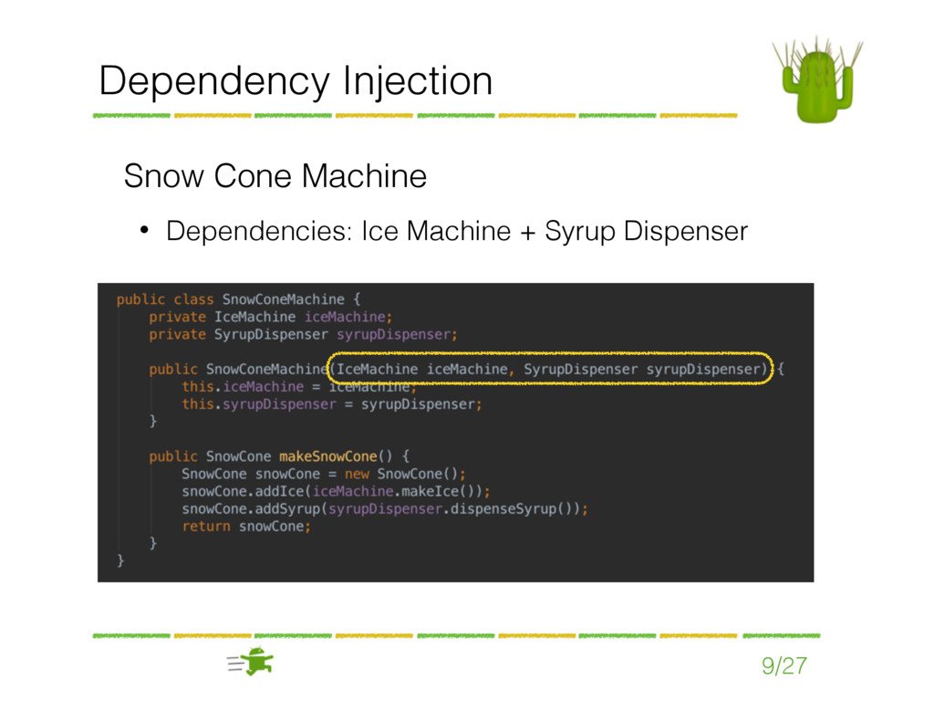 Dependency Injection Snow Cone Machine • Depend...