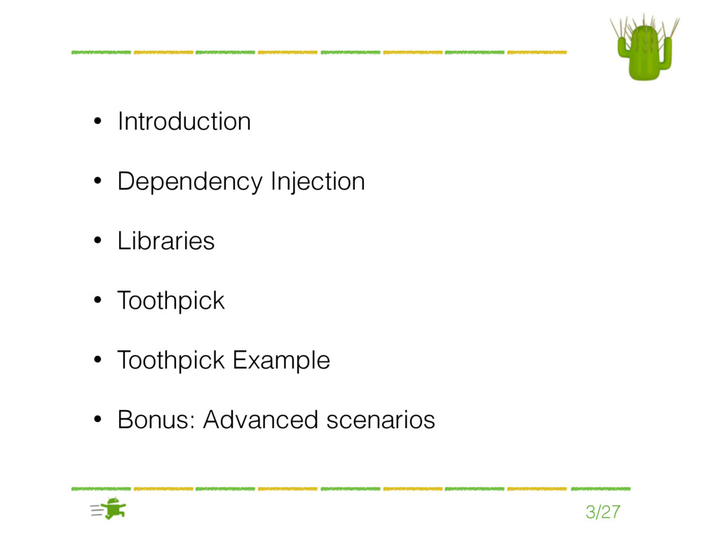 • Introduction • Dependency Injection • Librari...