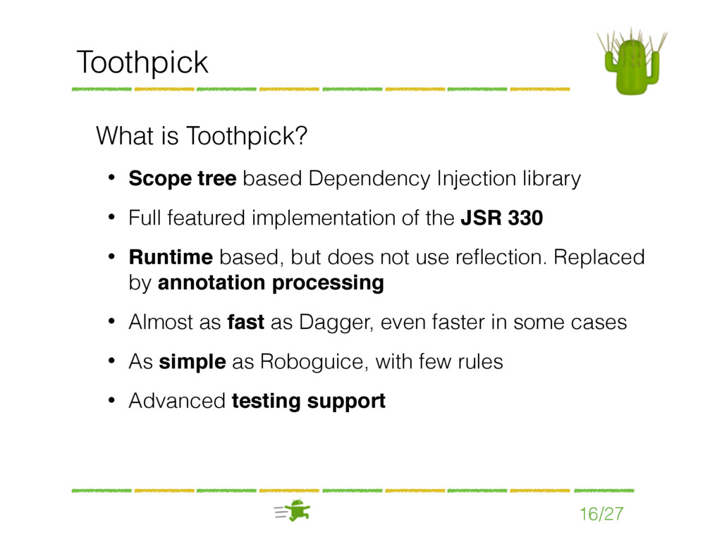 16/27 Toothpick What is Toothpick? • Scope tree...