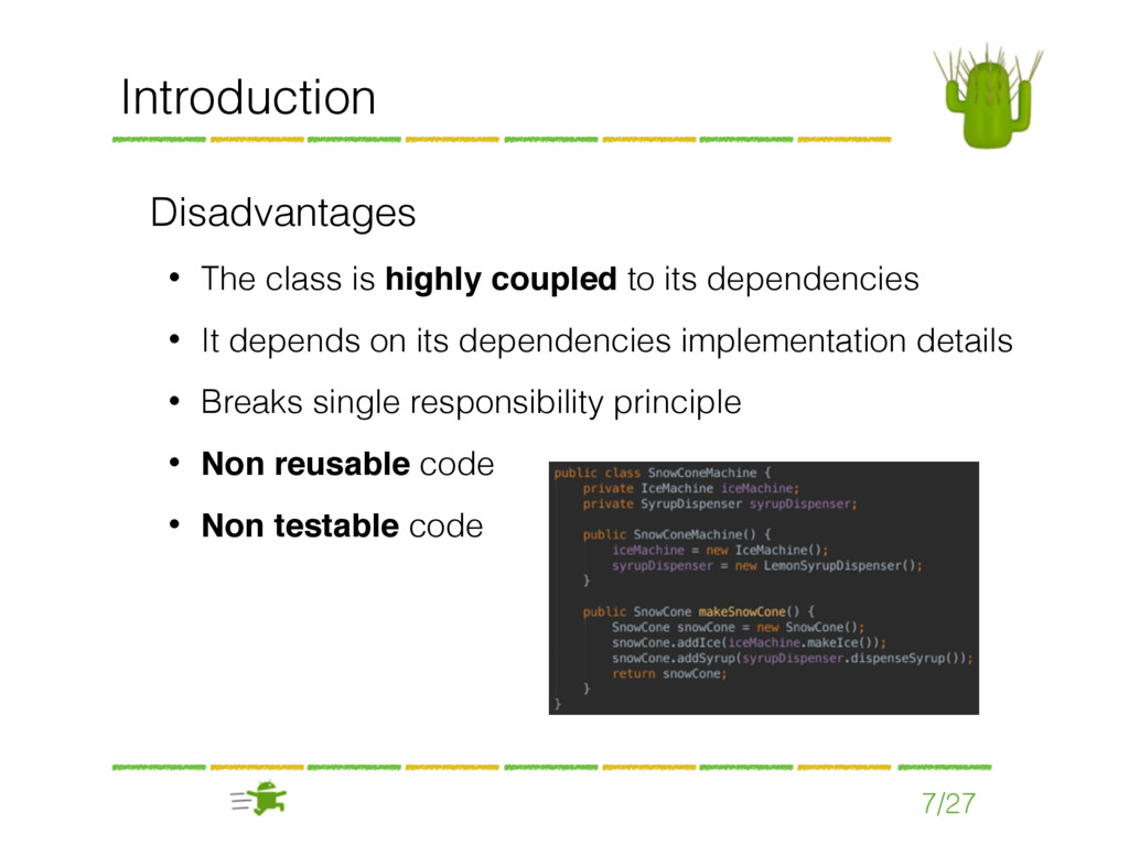 7/27 Introduction Disadvantages • The class is ...