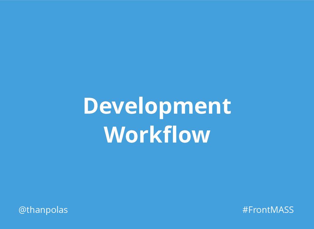 Development Development Workflow Workflow @thanpo...