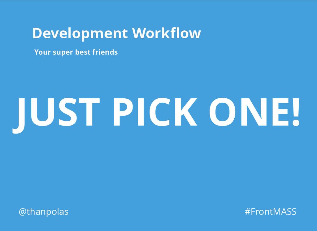 Development Workflow Development Workflow Your su...