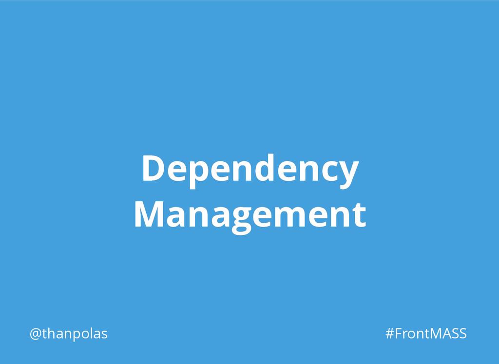 Dependency Dependency Management Management @th...