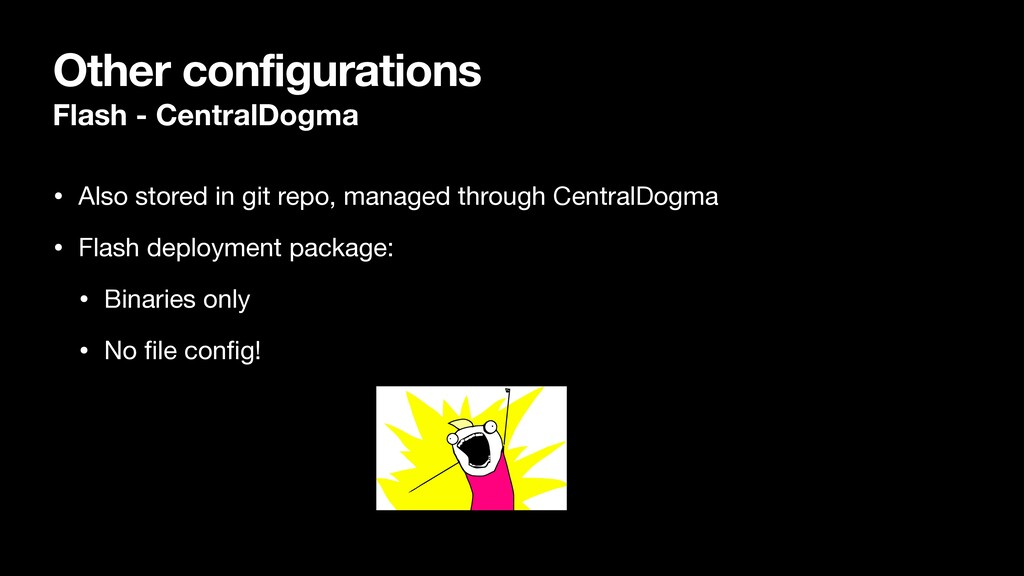 Other configurations Flash - CentralDogma • Als...