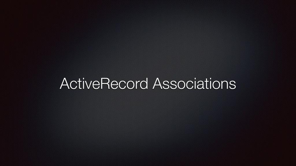 ActiveRecord Associations
