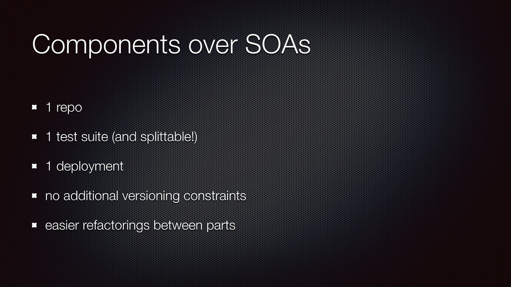 Components over SOAs 1 repo 1 test suite (and s...
