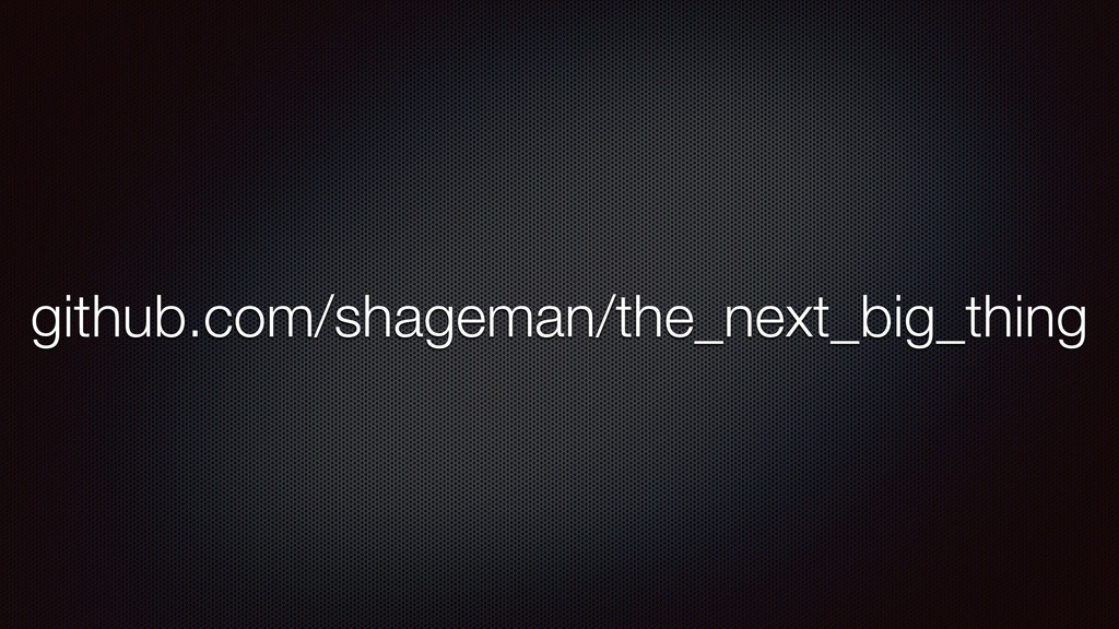 github.com/shageman/the_next_big_thing