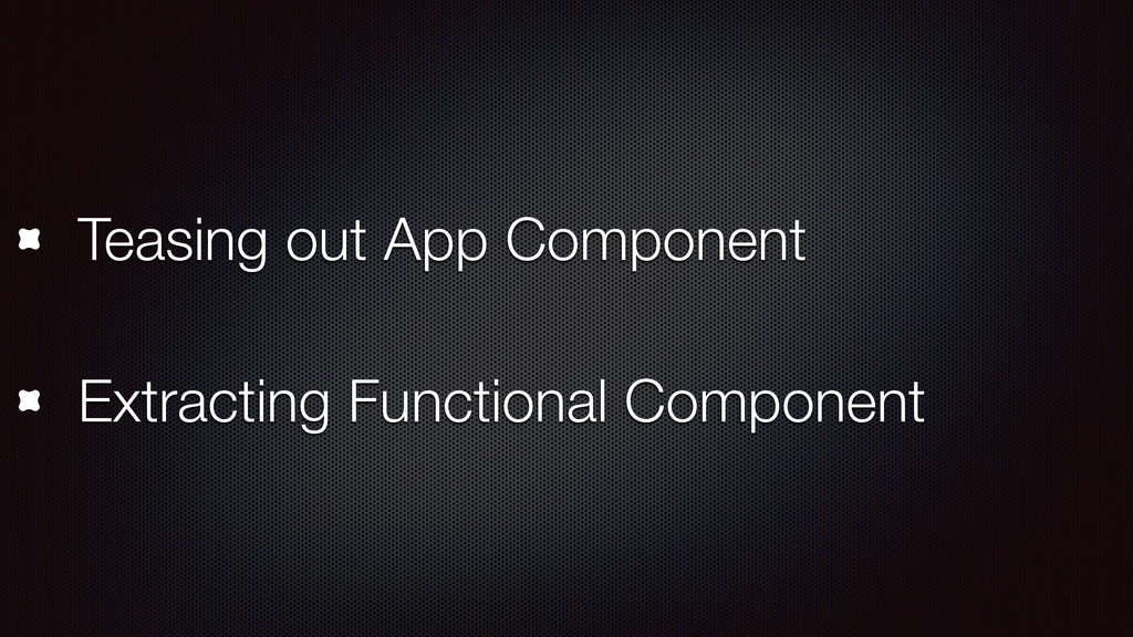 Teasing out App Component Extracting Functional...