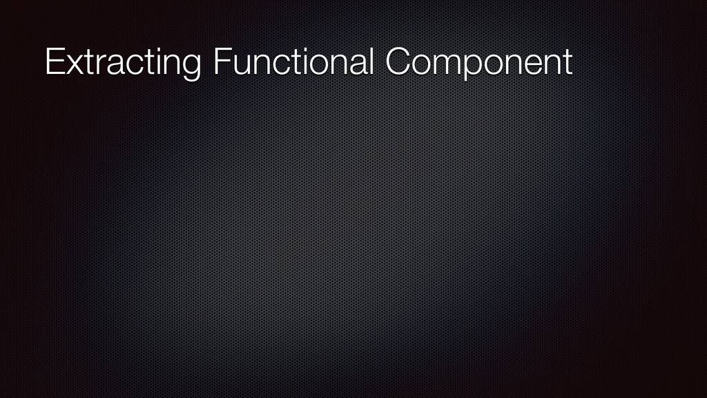 Extracting Functional Component