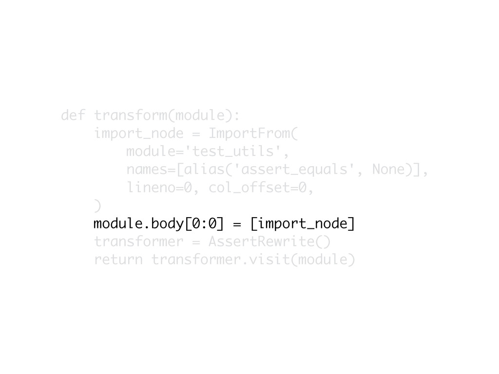 def transform(module):