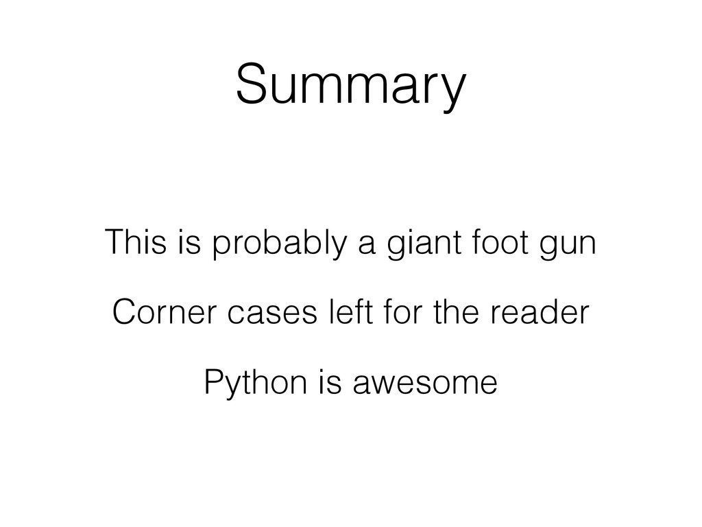 Summary This is probably a giant foot gun Corne...