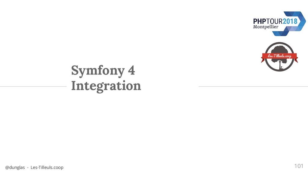 @dunglas - Les-Tilleuls.coop Symfony 4 Integrat...