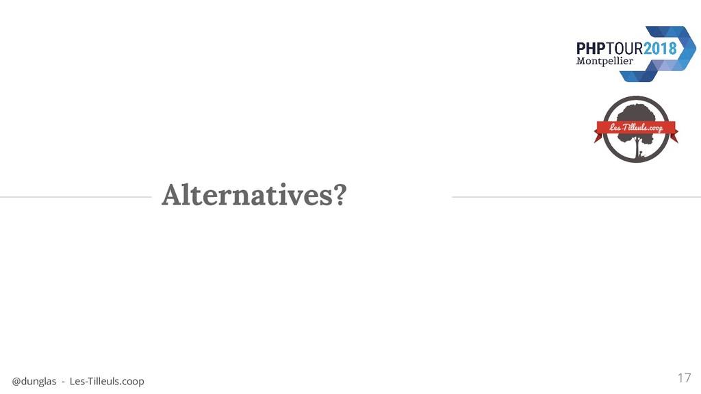 @dunglas - Les-Tilleuls.coop Alternatives? 17