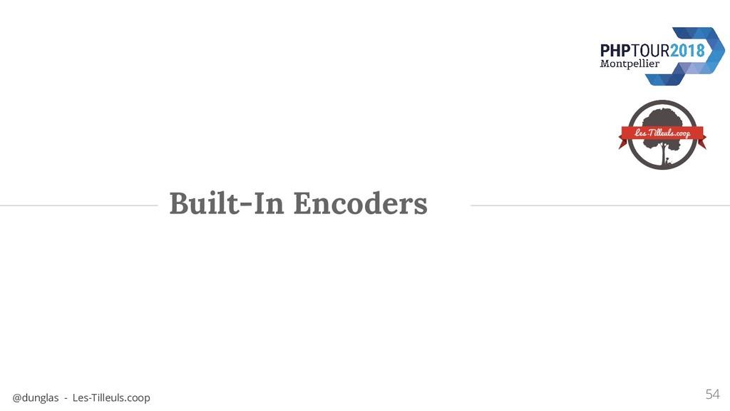 @dunglas - Les-Tilleuls.coop Built-In Encoders ...