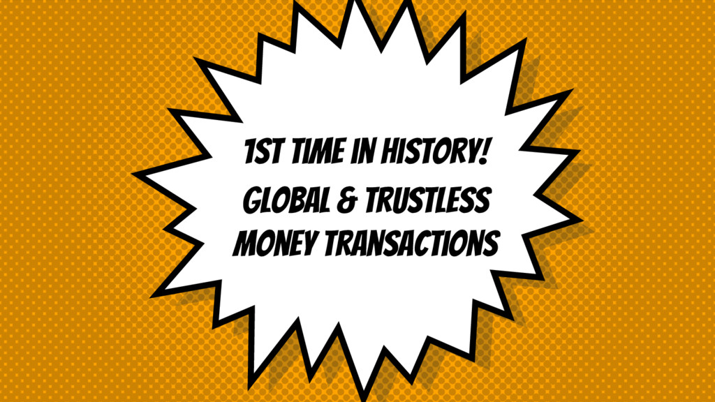 1st time in History! Global & Trustless money t...