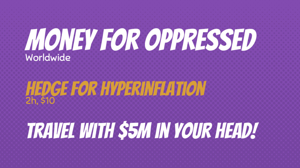 Money for oppressed Worldwide Travel with $5M i...
