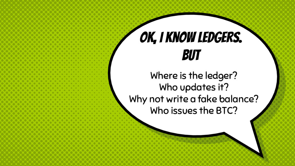Ok, I know ledgers. BUT Where is the ledger? Wh...