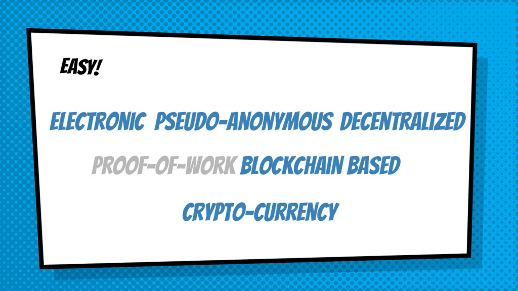 EASY! electronic pseudo-anonymous decentralized...