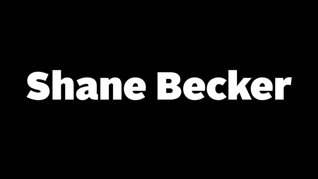 Shane Becker