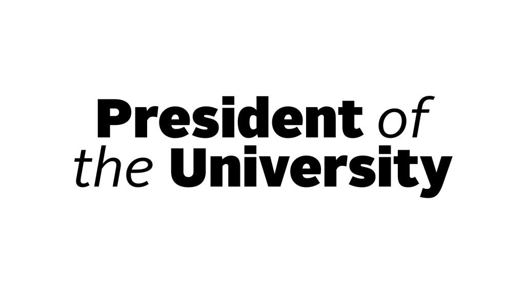 President of the University