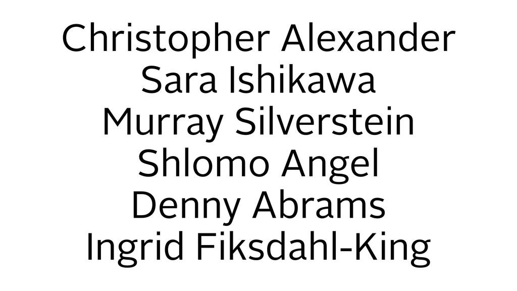Christopher Alexander Sara Ishikawa Murray Silv...