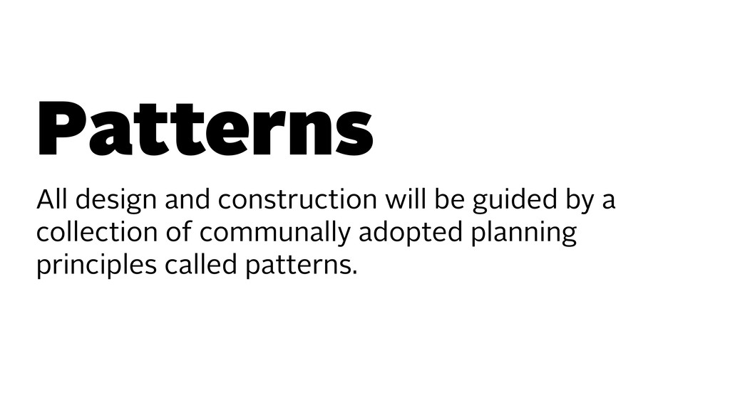 Patterns All design and construction will be gu...