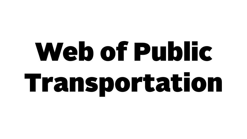 Web of Public Transportation