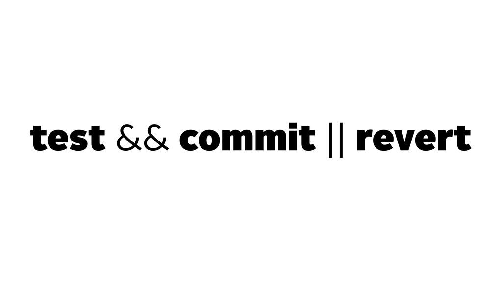 test && commit || revert