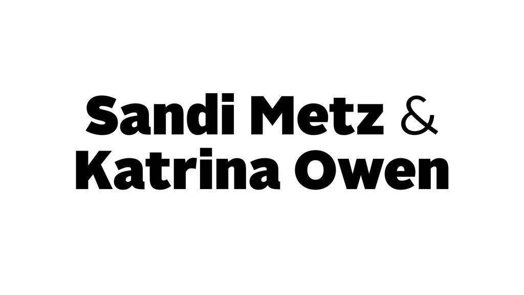 Sandi Metz & Katrina Owen