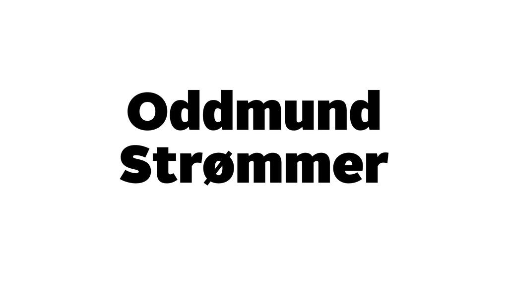 Oddmund Strømmer