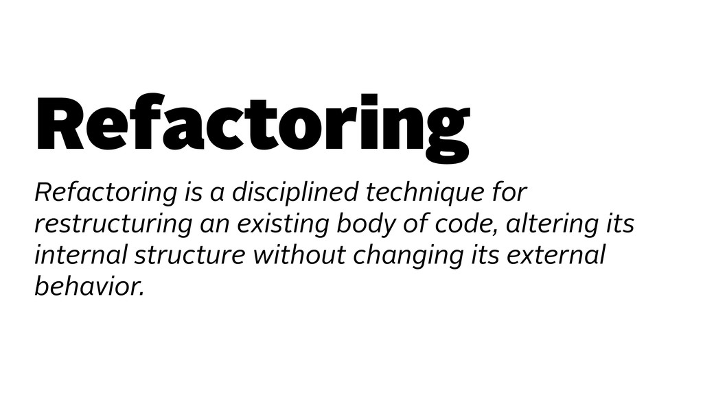 Refactoring Refactoring is a disciplined techni...